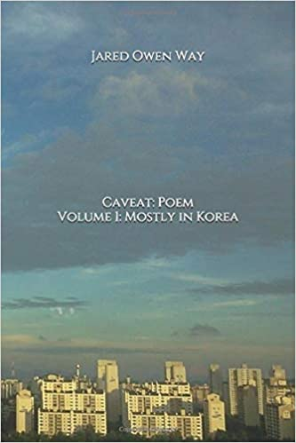 Caveat: Poem - Volume 1: Mostly in Korea - Book Cover